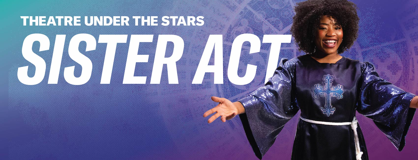 Sister Act, presented by Theatre Under the Stars